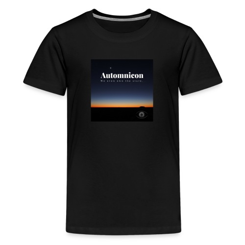 Automnicon. We even own the stars. - Teenage Premium T-Shirt