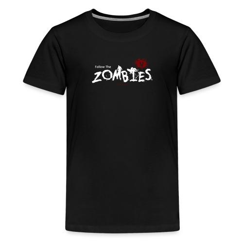 FOLLOW THE ZOMBIES WHITE - Teenage Premium T-Shirt