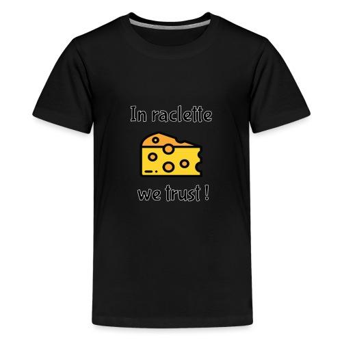 Auf Raclette vertrauen wir - Käse - Teenager Premium T-Shirt