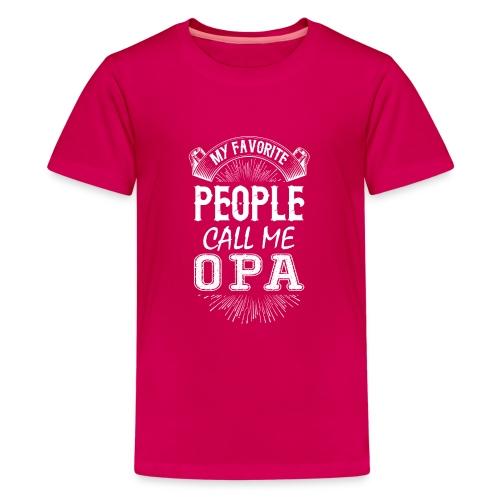 My Favorite People Call Me Opa - Teenage Premium T-Shirt