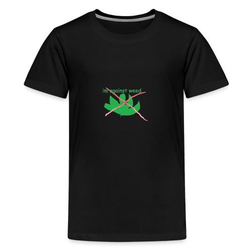 im against weed - Teinien premium t-paita