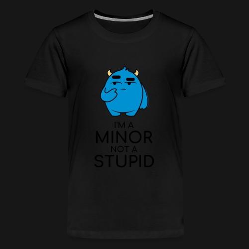 I'm a minor not a stupid - Maglietta Premium per ragazzi