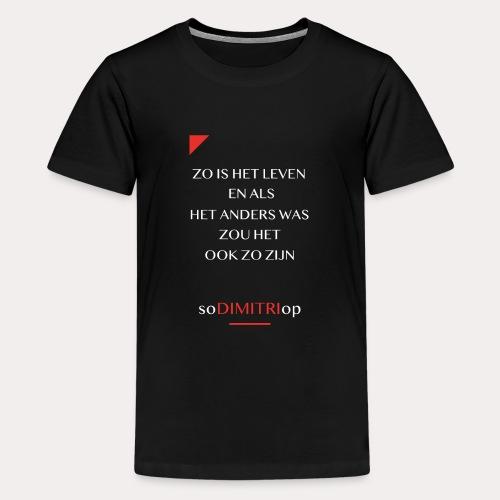 Zo is het leven - Teenager Premium T-shirt