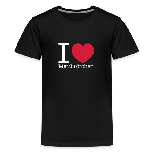I Love Mettbrötchen - Teenager Premium T-Shirt