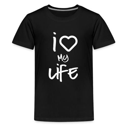 i love my life 2 - T-shirt Premium Ado