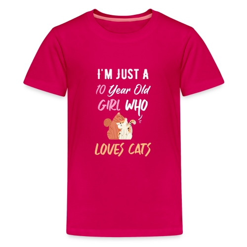 I'm just a 10 year old girl who loves cats - T-shirt Premium Ado