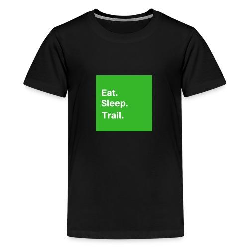 Eat.Sleep.Trail - T-shirt Premium Ado