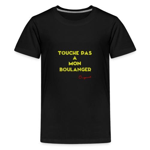 touche pas a mon boulanger jaune - T-shirt Premium Ado