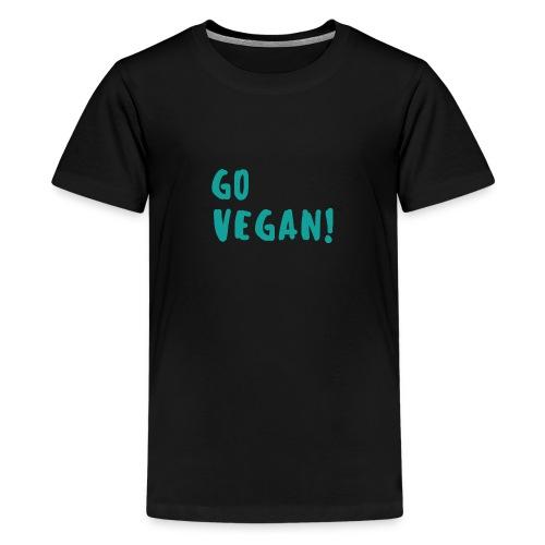 Go Vegan! - Teenager Premium T-shirt