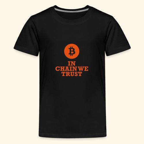 Bitcoin: In chain we trust - Teenager Premium T-Shirt