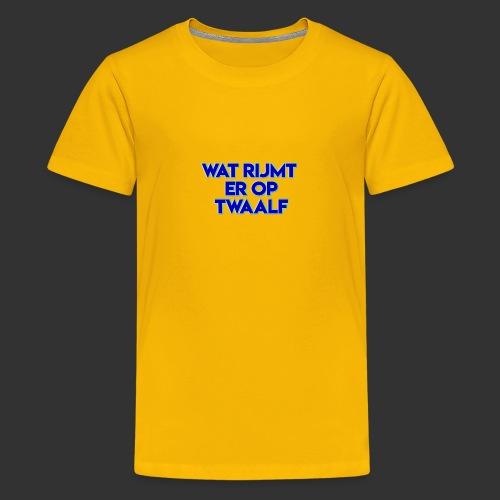 wat rijmt er op twaalf - Teenager Premium T-shirt