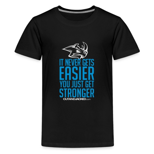 It never gets easier you just get stronger - Teenage Premium T-Shirt