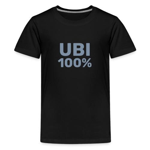 UBI 100% - Teenage Premium T-Shirt