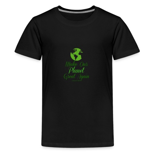 Make our planet great again - Teenager Premium T-Shirt
