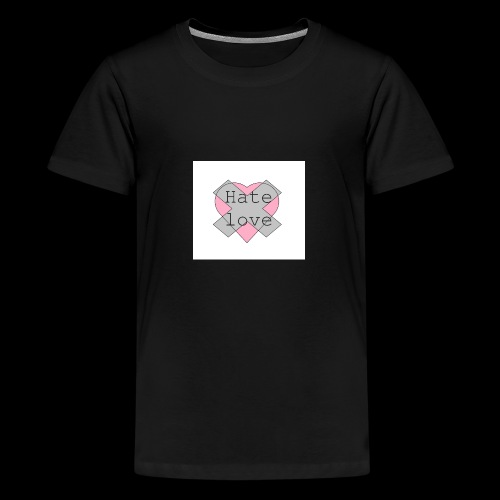 Hate love - Camiseta premium adolescente