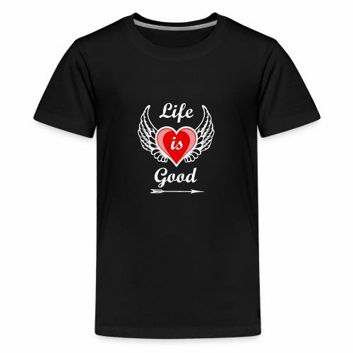 Life is good - Teenager Premium T-Shirt