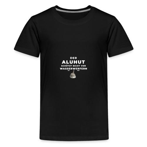 Aluhut und Wasserwerfer - Teenager Premium T-Shirt
