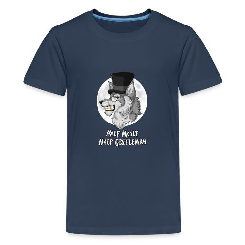 Half Wolf Half Gentleman - Koszulka młodzieżowa Premium