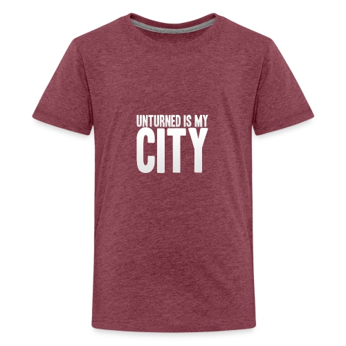 Unturned is my city - Teenage Premium T-Shirt
