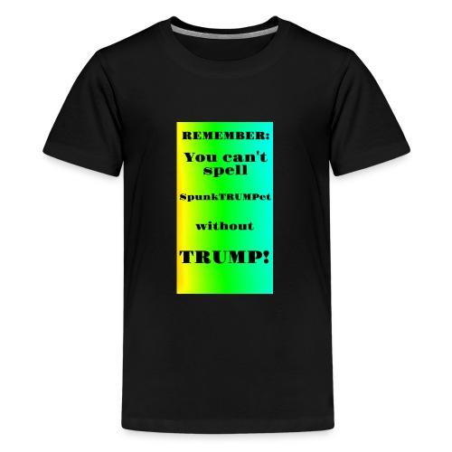 SpunkTRUMPet - Teenage Premium T-Shirt