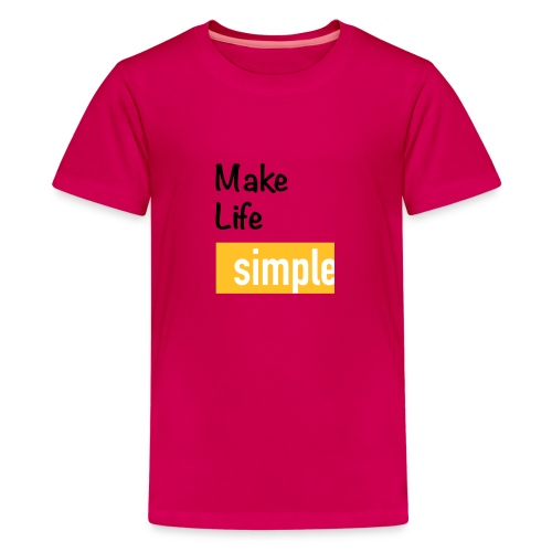 Make Life Simple - T-shirt Premium Ado