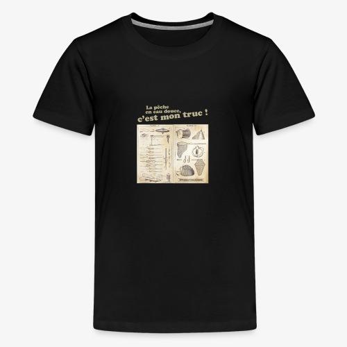 La pêche en eau douce, c'est mon truc ! - T-shirt Premium Ado