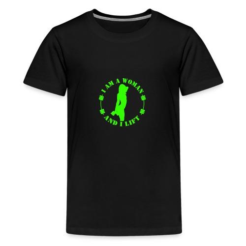 I am a woman and I lift green - Teenage Premium T-Shirt