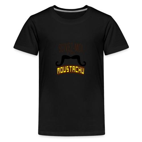 citation moustache suivez moi moustachu - T-shirt Premium Ado