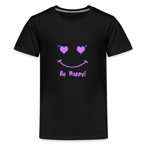 Be happy - T-shirt Premium Ado