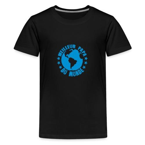 meilleur papa du monde terre planete - T-shirt Premium Ado
