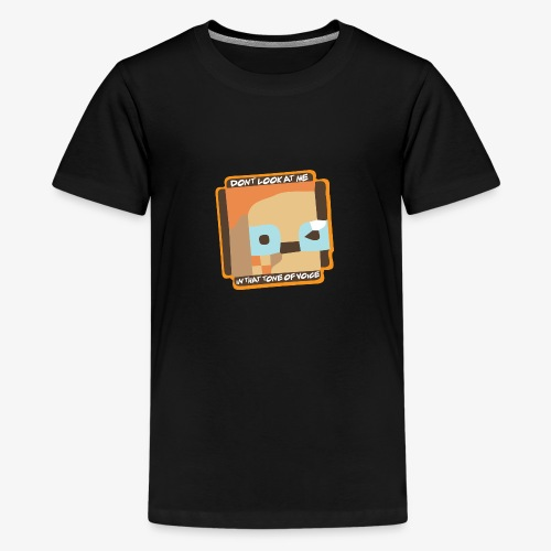Dont Look At Me! - Teenager premium T-shirt