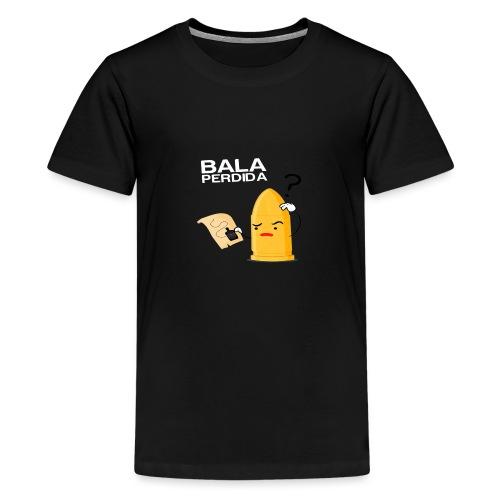 Bala Perdida / Loss Bullet - Camiseta premium adolescente