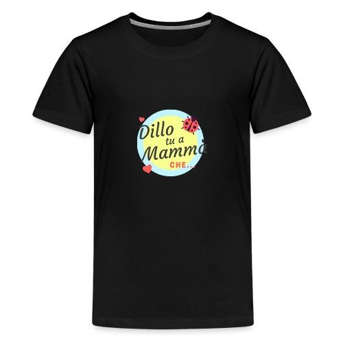 DILLO TU A MAMMA' - Maglietta Premium per ragazzi