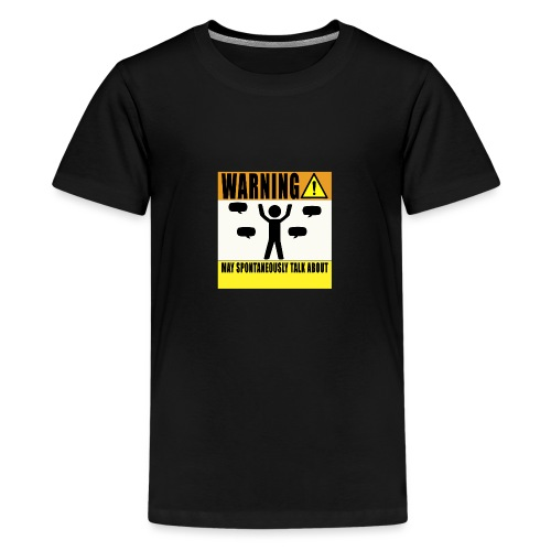 Warning May Talk About... - Teenage Premium T-Shirt