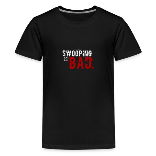 Swooping is Bad Design - Teenage Premium T-Shirt