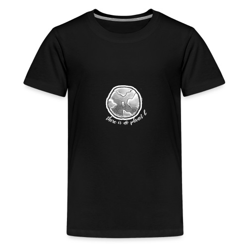 Planet B #2 - Teenager Premium T-Shirt