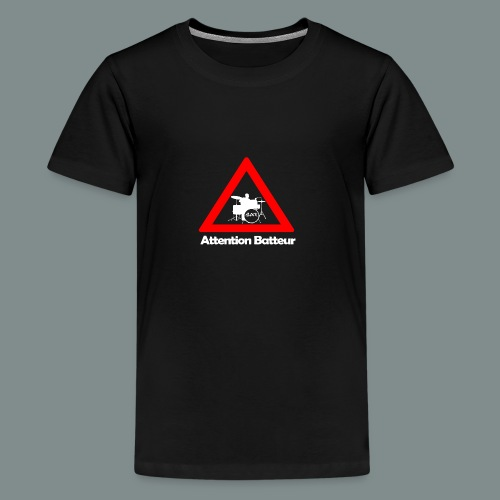 Attention batteur - T-shirt Premium Ado