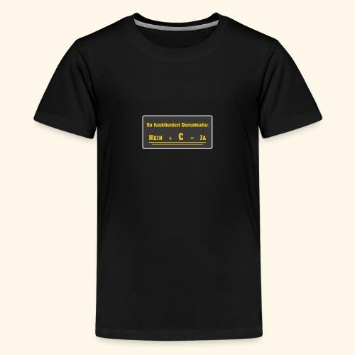 So funktioniert Demokratie - Teenager Premium T-Shirt