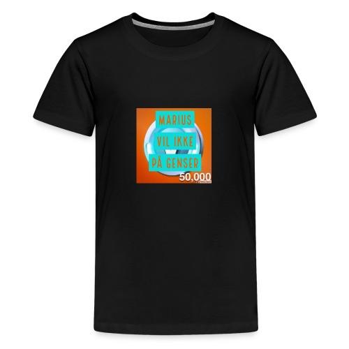 MARIUS VIL IKKR PÅ GENSER - Premium T-skjorte for tenåringer