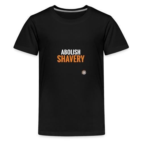 Abolish Shavery - Teenager Premium T-shirt