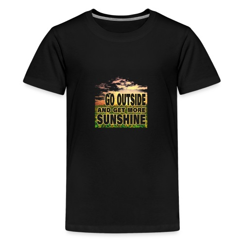 go outside and get more sunshine - Teenager Premium T-Shirt