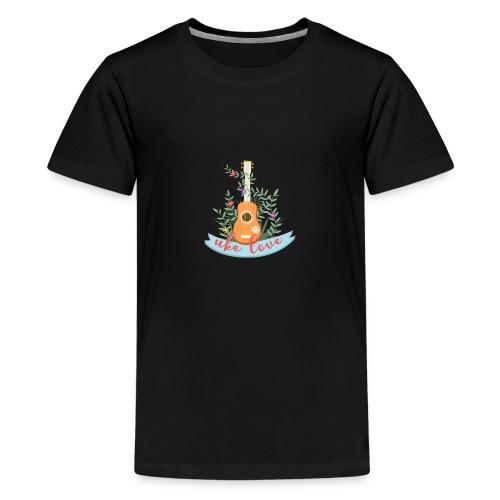 UKE LOVE - Teenage Premium T-Shirt