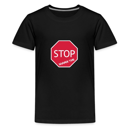 Stop! Hammer Time - Teenage Premium T-Shirt