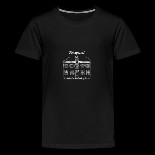 See you at Hotel de Tabaksplant WIT - Teenager Premium T-shirt