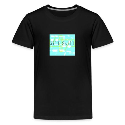 Gill Skill MERCH - Teenager Premium T-Shirt