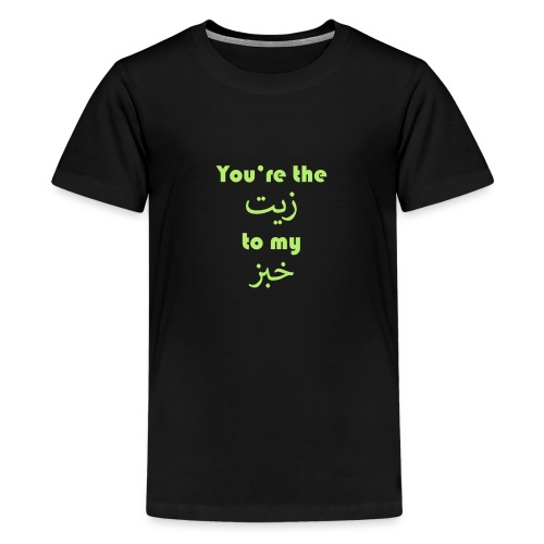 You're the oil to my bread - Teenage Premium T-Shirt