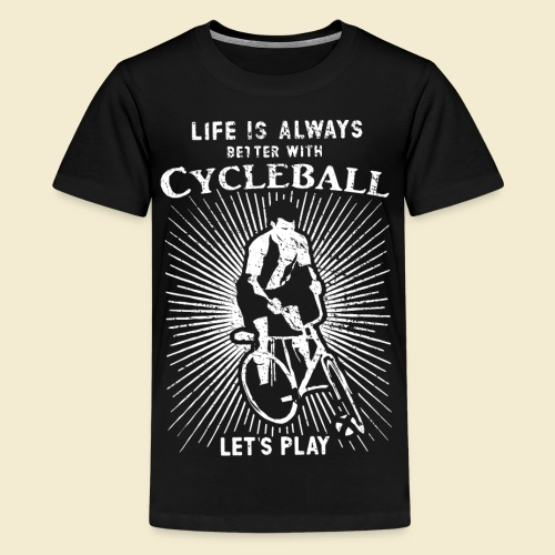 Radball | Always - Teenager Premium T-Shirt