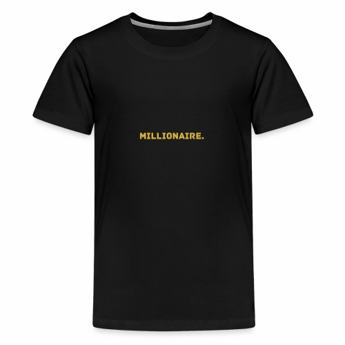 Millionaire. GOLD Edition - Teenage Premium T-Shirt