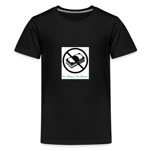 No Money - Teenager Premium T-Shirt