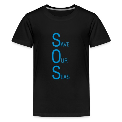 Save Our Seas 1 - Teenage Premium T-Shirt